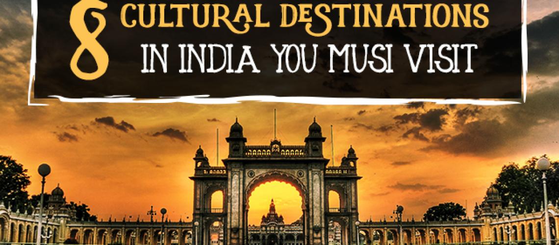 8-Cultural-Destinations-in-India-You-Musi-Visit